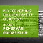 Mit tervezünk, ha újra együtt lehetünk? – Fehérvári Bridzs Klub