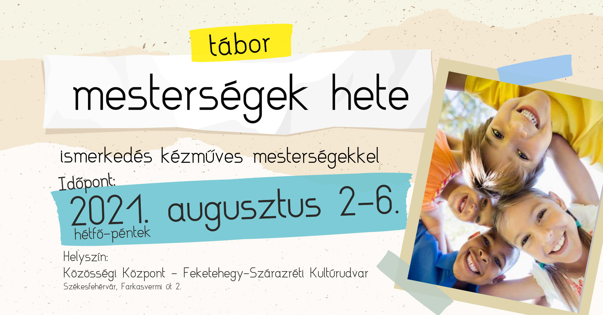 Mesterségek hete tábor @ Szárazréti és Feketehegyi Közösségi Ház és Szabadtéri Színpad