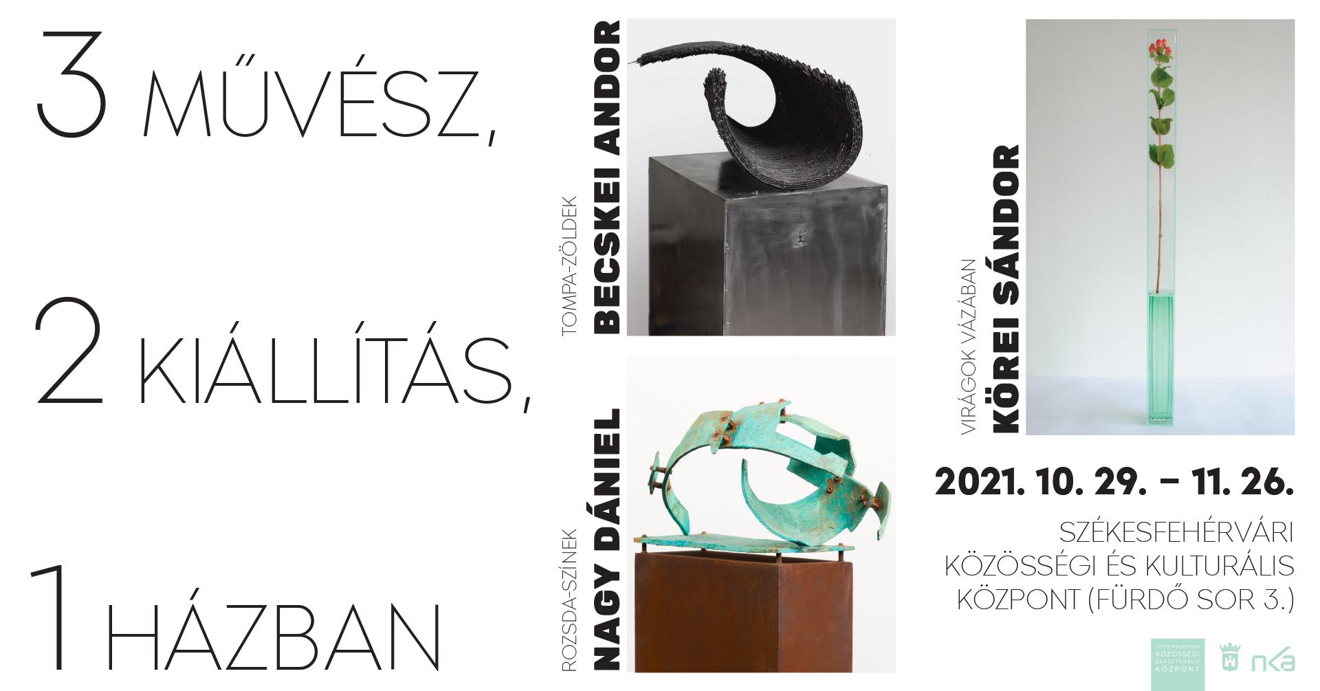 3 művész, 2 kiállítás, 1 házban @ Székesfehérvári Közösségi és Kulturális Központ